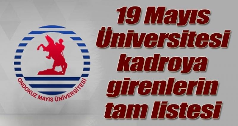 19 Mayıs Üniversitesi kadroya girenlerin tam listesi