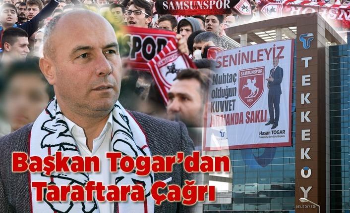 Başkan Togar'dan Samsunsporlu Taraftara Çağrı