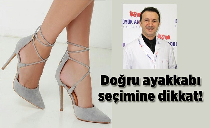Doğru ayakkabı seçimine dikkat!
