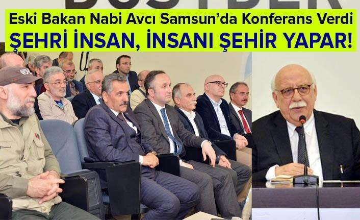 Eski Bakan Nabi Avcı Samsun'da Konferans Verdi