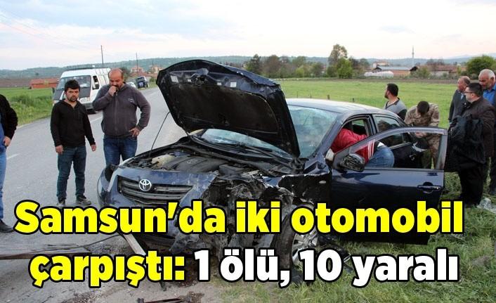 Samsun'da iki otomobil çarpıştı: 1 ölü, 10 yaralı