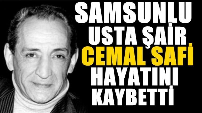 Samsunlu ünlü şair Cemal Safi hayatını kaybetti