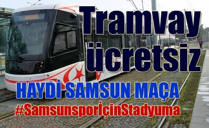 Tramvaylar Samsunspor için ücretsiz taşıyacak!