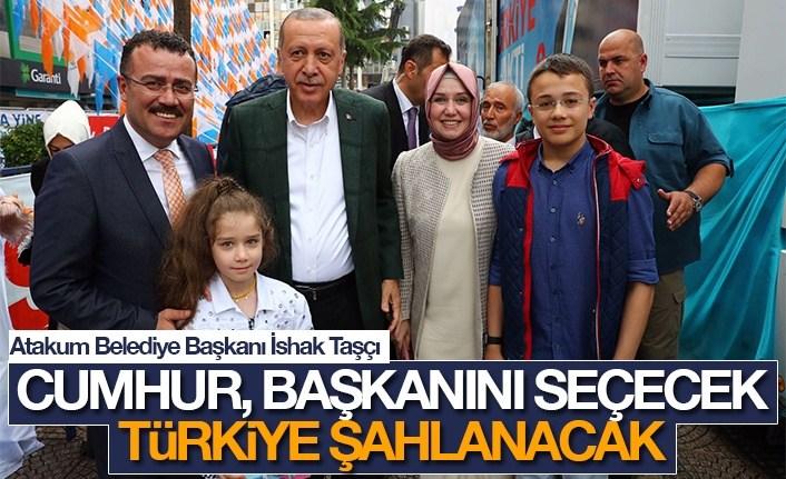 Başkan Taşçı: Cumhur, başkanını seçecek, Türkiye şahlanacak!