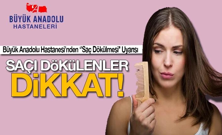 Büyük Anadolu Hastaneleri'nden 'Saç Dökülmesi' Uyarısı