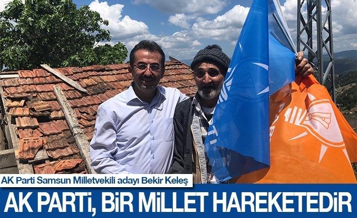Keleş: AK Parti, bir millet hareketidir