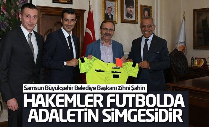 Şahin: Hakemler Futbolda Adaletin Simgesidir