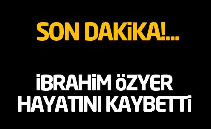 Samsun'da Son Dakika: İbrahim Özyer Hayatını Kaybetti!