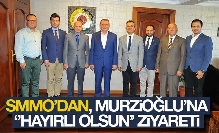 """SMMO'dan, Murzioğlu'na """"Hayırlı olsun"""" ziyareti"""