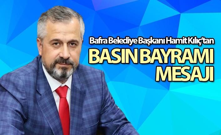 Bafra Belediye Başkanı Hamit Kılıç'tan Basın Bayramı Mesajı