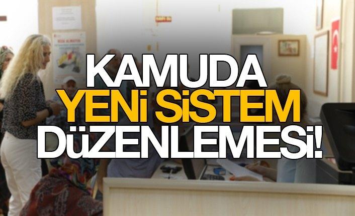 Kamuda Yeni Sistem Düzenlemesi!