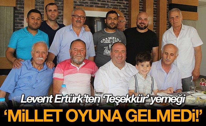 Levent Ertürk'ten 'Teşekkür' yemeği: 'Millet oyuna gelmedi!'