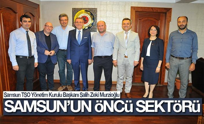 Murzioğlu: Samsun'un öncü sektörü