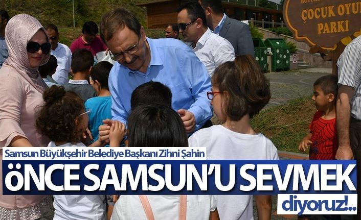 Şahin: Önce Samsun'u Sevmek Diyoruz