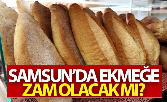 Samsun'da ekmeğe zam olacak mı?