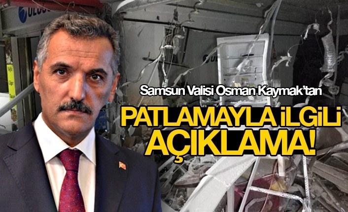 Samsun İlyasköy'deki patlamayla ilgili Vali Osman Kaymak'tan açıklama!