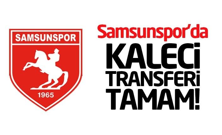 Samsunspor'da kaleci transferi tamam!