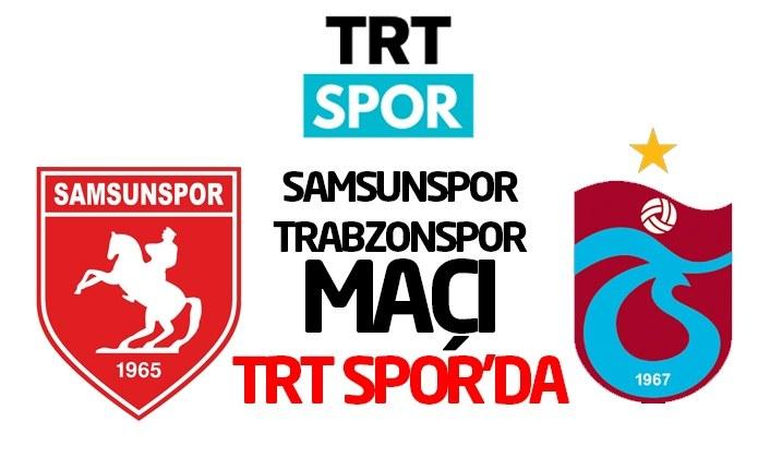Samsunspor-Trabzonspor maçı TRT SPOR'DA