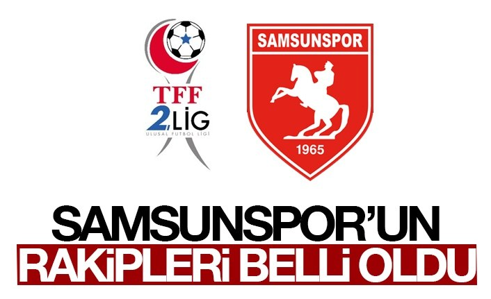 Samsunspor'un grubu ve rakipleri belli oldu!