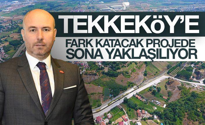 Tekkeköy'e Fark Katacak Projede Sona Yaklaşılıyor