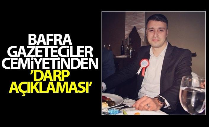Bafra Gazeteciler Cemiyetinden 'Darp' Açıklaması