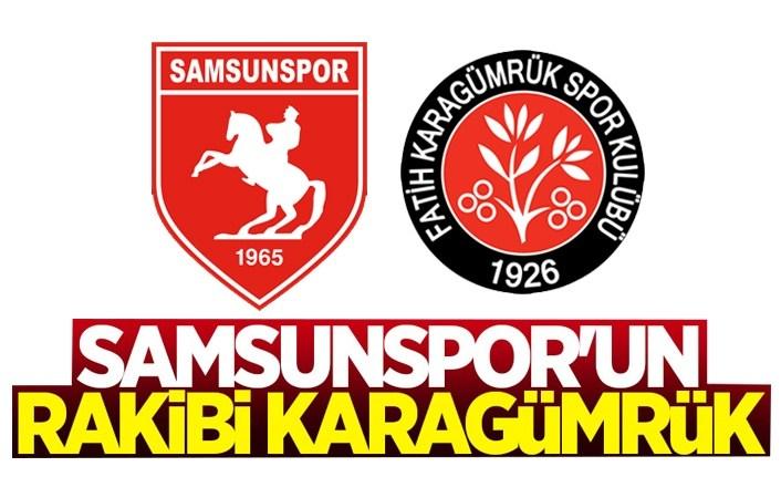 Samsunspor'un rakibi Karagümrük!