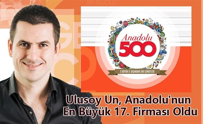 Ulusoy Un, Anadolu'nun En Büyük 17. Firması Oldu