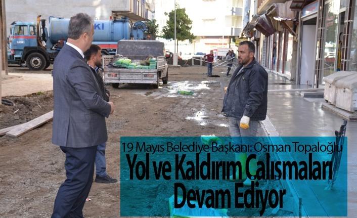 19 Mayıs Belediyesi yol ve kaldırım çalışmalarına hızla devam ediyor