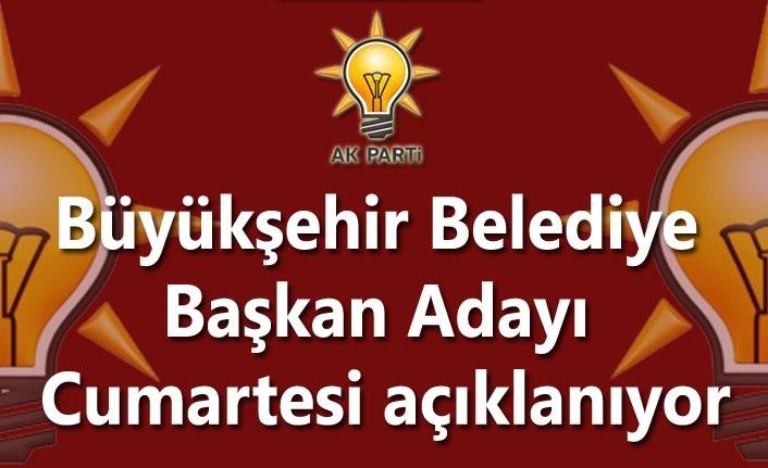 AK Parti'de Büyükşehir Belediye Başkan Adayları ne zaman açıklanıyor?