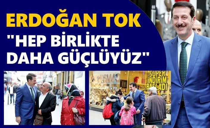 Başkan Erdoğan Tok, gönüllere dokunuyor