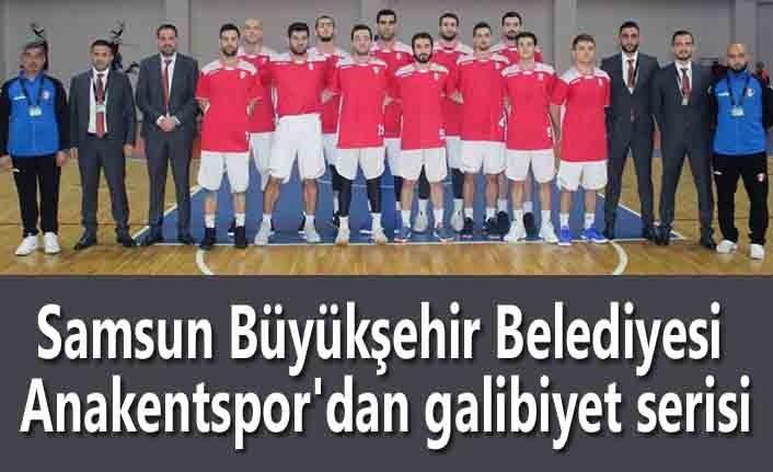 Samsun Büyükşehir Belediyesi Anakentspor'dan galibiyet serisi