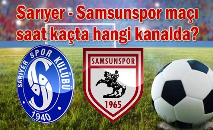 Sarıyer - Samsunspor maçı saat kaçta hangi kanalda?