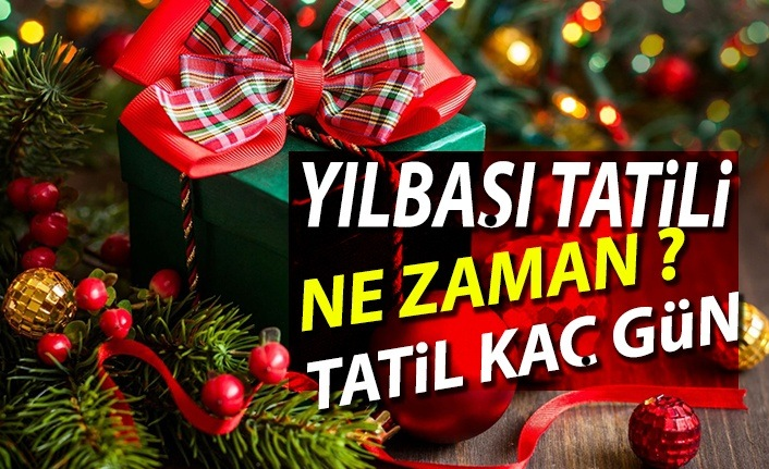 2019 Yılbaşı tatili ne zaman kutlanacak ,tatil kaç gün olacak
