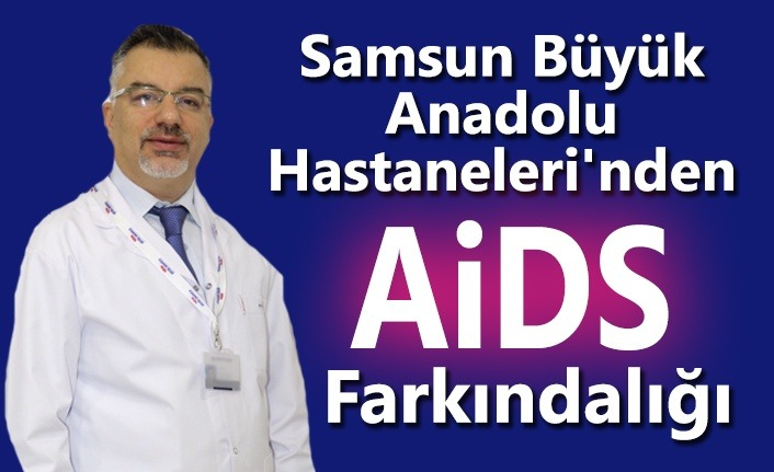 Samsun Büyük Anadolu Hastaneleri'nden 'Aids' farkındalığı