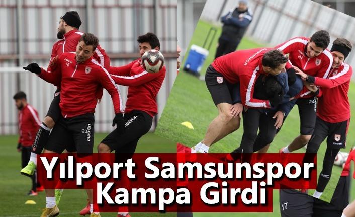 Yılport Samsunspor kampa girdi