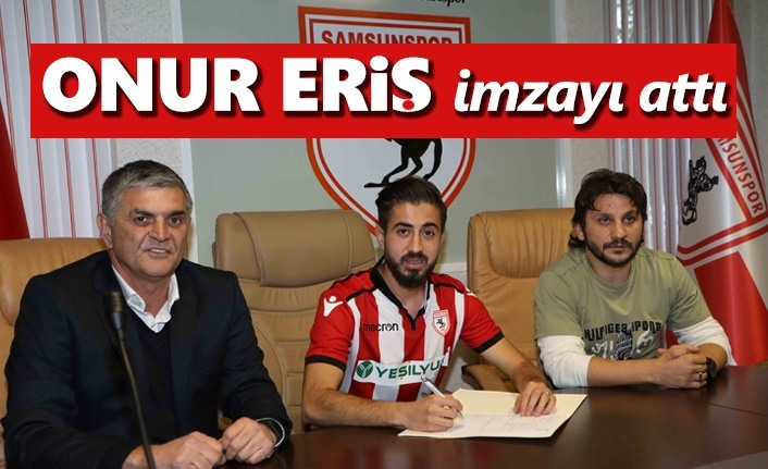 Yılport Samsunspor, Onur Eriş ile 3.5 yıllık sözleşme imzaladı