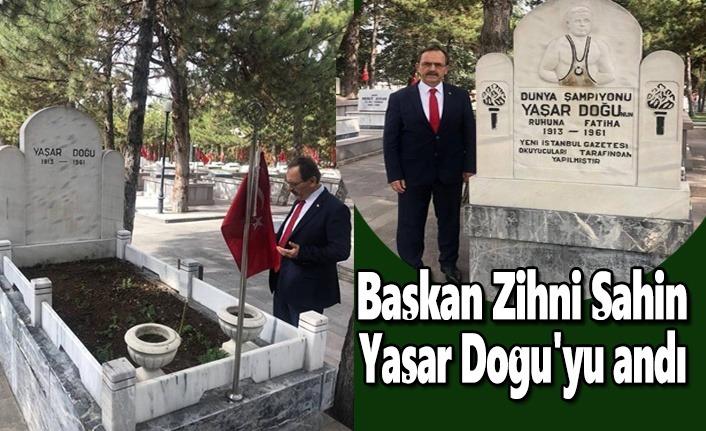 Başkan Zihni Şahin, Yaşar Doğu'yu andı