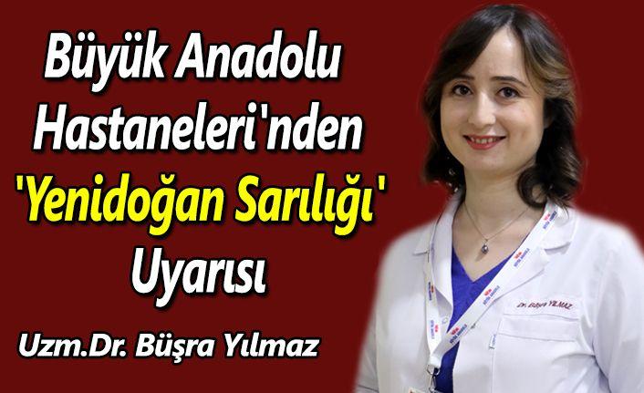 Büyük Anadolu Hastaneleri'nden 'Yenidoğan Sarılığı' uyarısı