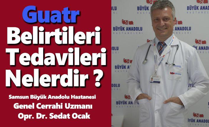 Büyük Anadolu hastanesi Guatr belirtileri ve tedavilerini anlattı