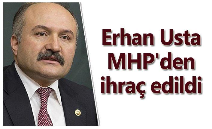 Erhan Usta MHP'den ihraç edildi