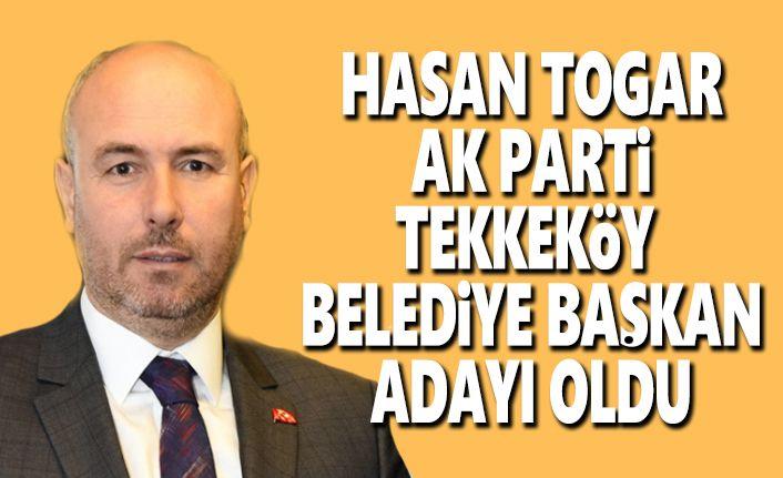 Hasan Togar Tekkeköy Belediye Başkan Adayı oldu