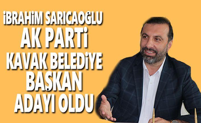 İbrahim Sarıcaoğlu Kavak Belediye Başkan Adayı oldu