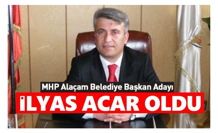 İlyas Acar Alaçam Belediye Başkan Adayı oldu