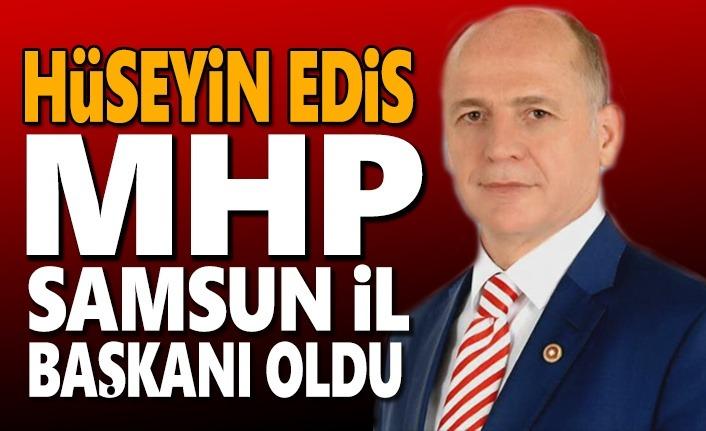 MHP Samsun İl Başkanı Hüseyin Edis Oldu