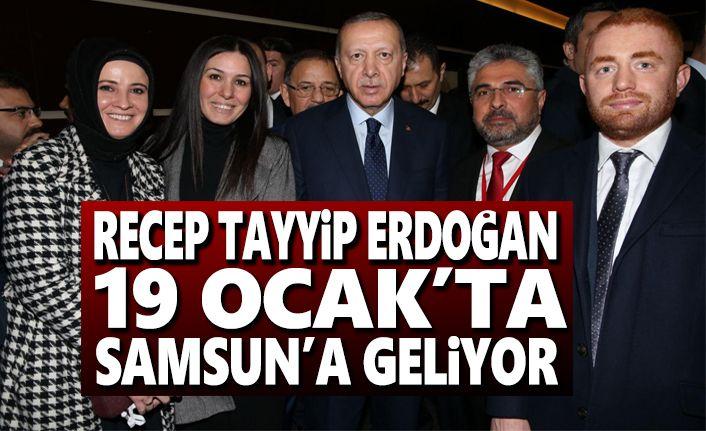 Recep Tayyip Erdoğan 19 Ocak'ta Samsun'a geliyor