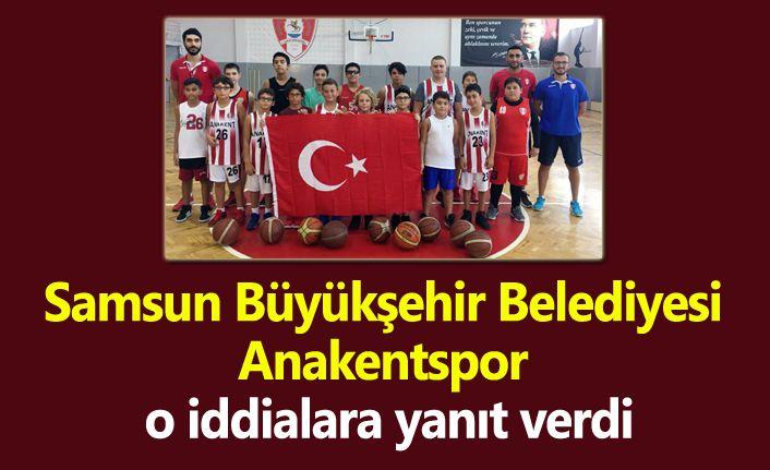 Samsun Büyükşehir Belediyesi Anakentspor o iddialara yanıt verdi