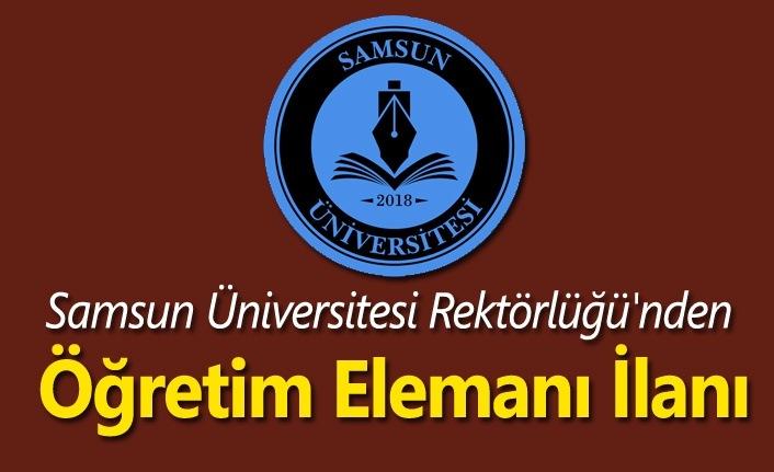 Samsun Üniversitesi Rektörlüğü'nden Öğretim Elemanı İlanı