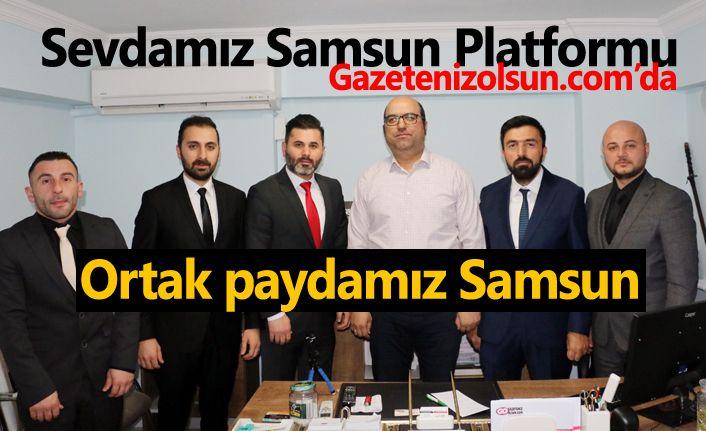 Sevdamız Samsun Platformu: Ortak paydamız Samsun