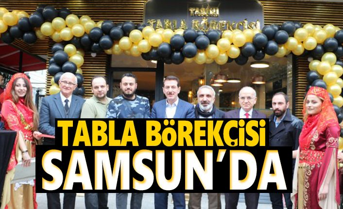 Tabla Börekcisi Samsunda açıldı