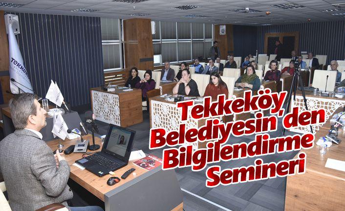 Tekkeköy Belediyesi'nde Bilgilendirme Seminerleri Devam Ediyor